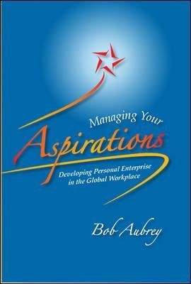 Managing Your Aspirations: - Developing Personal Enterprise in the Global Workplace (Paperback, International student edition):...