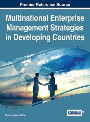 Multinational Enterprise Management Strategies in Developing Countries (Electronic book text): Mohammad Ayub Khan