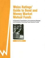Weiss Ratings' Guide to Bond and Money Market Mutual Funds - A Quarterly Compilation of Investment Ratings and Analyses...