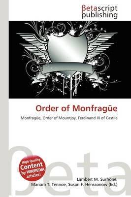Order of Monfrag E (Paperback): Lambert M. Surhone, Mariam T. Tennoe, Susan F. Henssonow