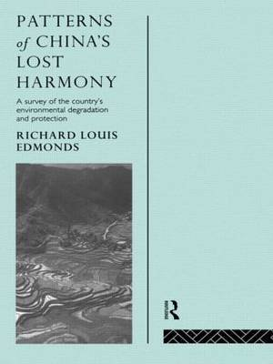 Patterns of China's Lost Harmony - A Survey of the Country's Environmental Degradation and Protection (Hardcover):...