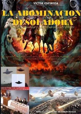 La Abominacion Desoladora (Spanish, Paperback): Victor Espinoza