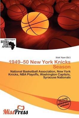 1949-50 New York Knicks Season (Paperback): Niek Yoan
