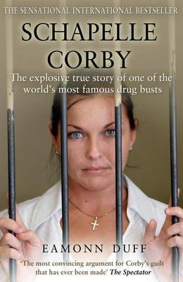 Schapelle Corby - The Explosive True Story of One of the World's Most Famous Drug Busts (Paperback): Eamonn Duff
