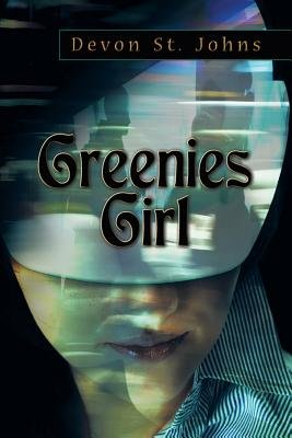 Greenies Girl (Electronic book text): Devon St. Johns