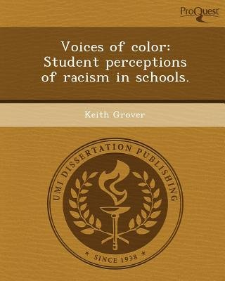 Voices of Color: Student Perceptions of Racism in Schools (Paperback): Keith Grover