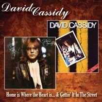 David Cassidy - Home Is Where the Heart Is/Gettin' It in the Street (CD): David Cassidy