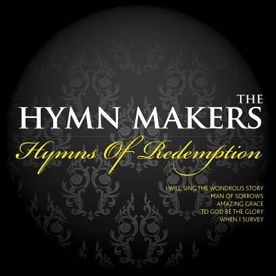Hymn Makers - Hymns of Redemption (CD): Hymn Makers