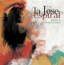 La Jose - Espiral (Iberian and Flamenco Fusion) (CD): La Jose
