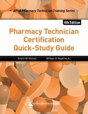 Pharmacy Technician Certification Quick-study Guide (Paperback, 4th edition): Kristin W. Weitzel