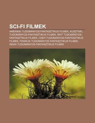 Sci-Fi Filmek - Amerikai Tudomanyos-Fantasztikus Filmek, Ausztral Tudomanyos-Fantasztikus Filmek, Brit Tudomanyos-Fantasztikus...