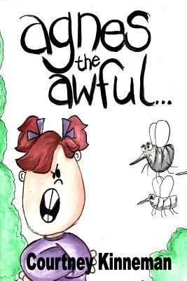 Agnes the Awful (Paperback): Courtney Kinneman