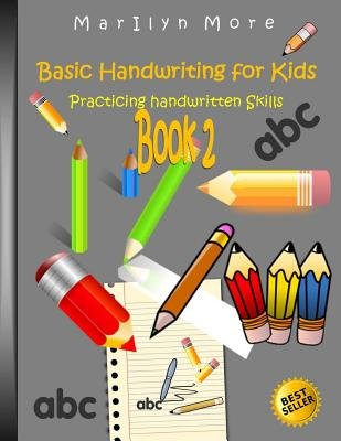 Basic Handwriting for Kids - Practicing Handwritten Skills Book 2 (Paperback): Marilyn More