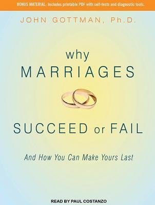 Why Marriages Succeed or Fail (Library Edition) - And How You Can Make Yours Last (Standard format, CD, Library ed): John M....