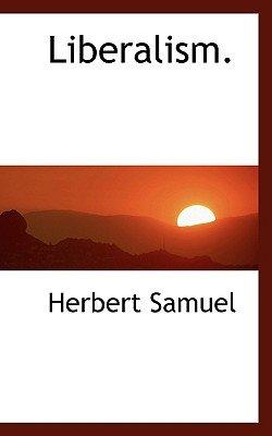 Liberalism. (Paperback): Herbert Samuel