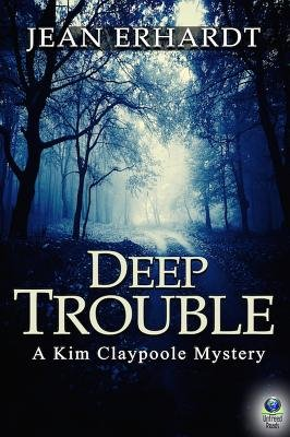 Deep Trouble - A Kim Claypoole Mystery (Electronic book text): Jean Erhardt