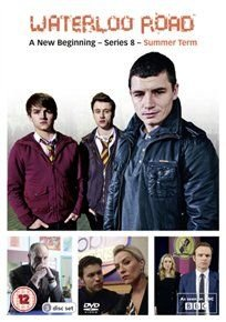 Waterloo Road: Series Eight - Summer (DVD): Jason Done, Chelsee Healey, William Ash, Amanda Burton, Darcey Isa, Holly Kenny,...