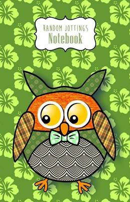 "Random Jottings Notebook- ""Hamish"" - A Patchwork Owl (Paperback): Russ Billington"