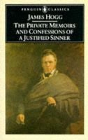 The Private Memoirs and Confessions of a Justified Sinner (Paperback): James Hogg