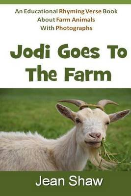 Jodi Goes to the Farm - Rhyming Verse Book (Paperback): Jean Shaw