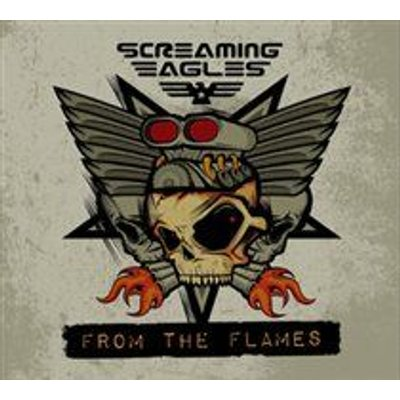 Screaming Eagles - From the Flames (CD): Screaming Eagles