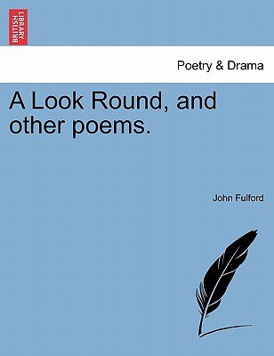 A Look Round, and Other Poems. (Paperback): John Fulford