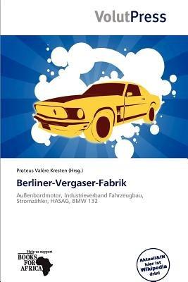 Berliner-Vergaser-Fabrik (German, Paperback): Proteus Val Re Kresten