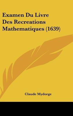 Examen Du Livre Des Recreations Mathematiques (1639) (English, French, Hardcover): Claude Mydorge