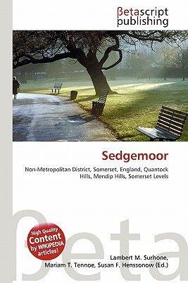 Sedgemoor (Paperback): Lambert M. Surhone, Miriam T. Timpledon, Susan F. Marseken