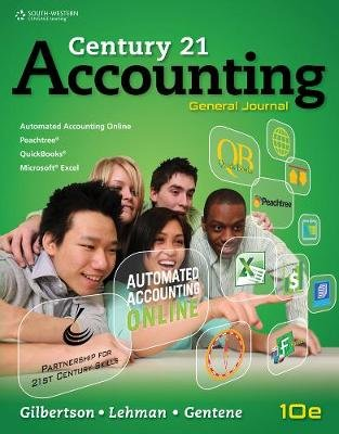 Century 21 Accounting - General Journal (Hardcover, International Edition): Debra Harmon Gentene, Claudia B. Gilbertson, Mark...