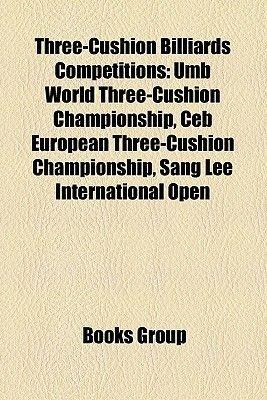 Three-Cushion Billiards Competitions - Umb World Three-Cushion Championship, Ceb European Three-Cushion Championship, Sang Lee...