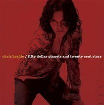 Chris Braide - Fifty Dollar Planets and Twenty Cent Stars (CD): Chris Braide