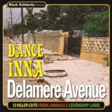 Black Solidarity Presents Dance Inna Delamere Avenue (13 Killer Cuts from Jamaica's Legendary Label) (CD): Various Artists