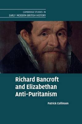 Richard Bancroft and Elizabethan Anti-Puritanism (Paperback): Patrick Collinson