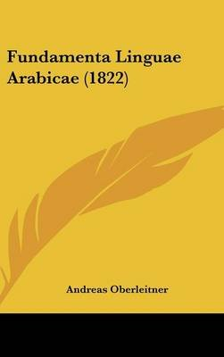 Fundamenta Linguae Arabicae (1822) (English, Latin, Hardcover): Andreas Oberleitner