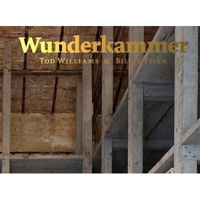 Wunderkammer (Hardcover): Tod Williams, Billie Tsien