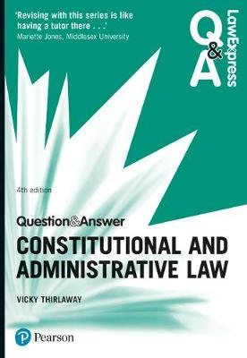 Law Express Question and Answer: Constitutional and Administrative Law (Paperback, 4th edition): Victoria Thirlaway
