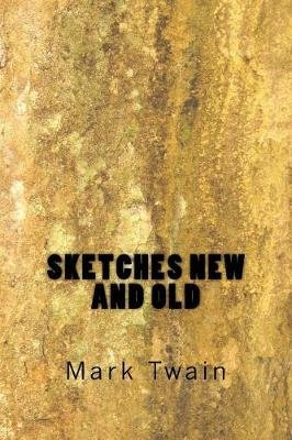Sketches New and Old (Paperback): Mark Twain