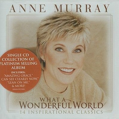 Anne Murray - What a Wonderful World: 14 Inspirational Classics (CD): Anne Murray