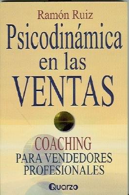 Psicodinamica en las Ventas - Coaching Para Vendedores Profesionales (Spanish, Paperback): Ramon Ruiz