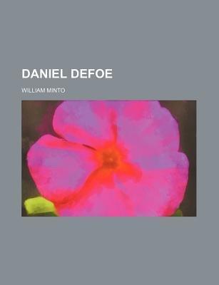 Daniel Defoe (Volume 11) (Paperback): William Minto