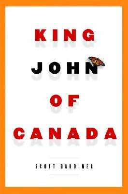 King John of Canada (Hardcover): Scott Gardiner