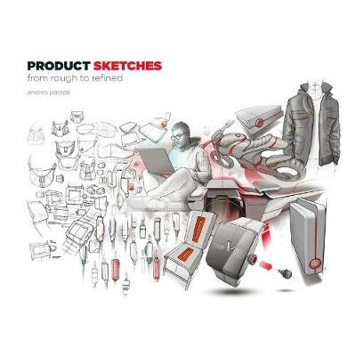 Product Sketches - From Rough to Refined (Paperback): Andres Parada