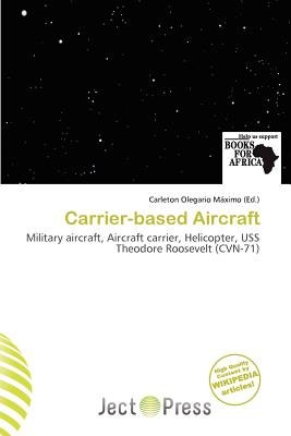 Carrier-Based Aircraft (Paperback): Carleton Olegario M. Ximo