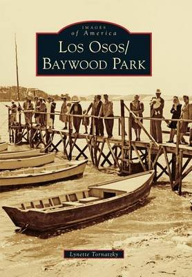 Los Osos/Baywood Park (Paperback): Lynette Tornatzky