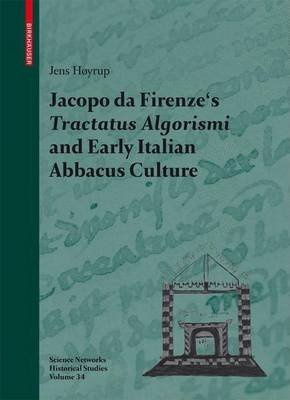 Jacopo Da Firenze's Tractatus Algorismi and Early Italian Abbacus Culture (Abridged, Electronic book text, abridged...