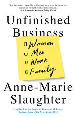 Unfinished Business - Women Men Work Family (Electronic book text): Anne-Marie Slaughter