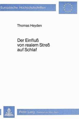 Der Einfluss Von Realem Stress Auf Schlaf - Eine Psychophysiologische Untersuchung (German, Paperback): Thomas Heyden