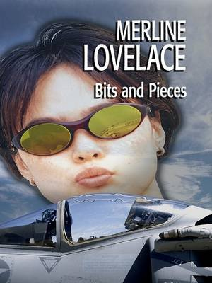 Bits and Pieces (Large print, Hardcover, Large type / large print edition): Merline Lovelace