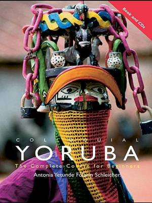 Colloquial Yoruba - The Complete Course for Beginners (Electronic book text): Antonia Yetunde Folarin Schleicher